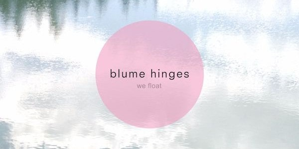 Something magical, and a little haunting here. Check out Blume Hinges' beautiful new noise.