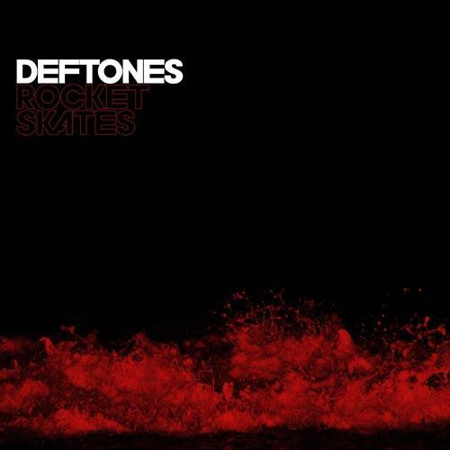 Deftones_Rocket_Skates