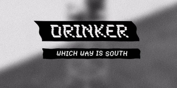 Oh, man. You have to check out this beautiful, stunning piece of progressive-electronic rock from Drinker, it's entitled Which Way Is South, and it recalls the majesty of Portishead. Stunning.