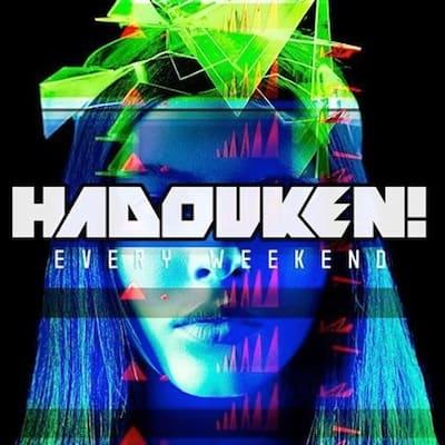 Hadouken! Every Weekend