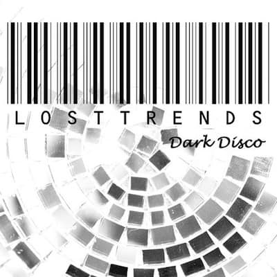 Lost Trends dark disco