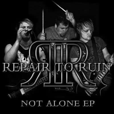 Repair To Ruin - Not Alone Artwork