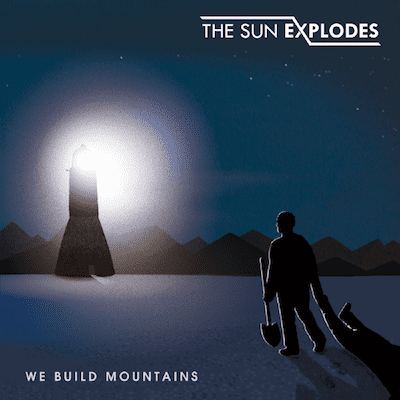 The-Sun-Explodes-We-Build-Mountains
