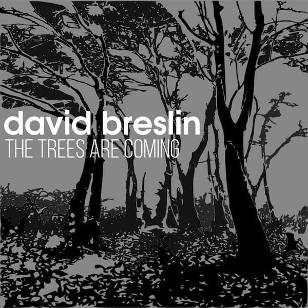 The Trees Are Coming