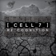Share on Tumblr Unrelenting in power and drenched in glitch-filled beats, [ cell 7 ] dramatically present their debut album 'Re:cognition' with 12 tracks packed out with some of the...