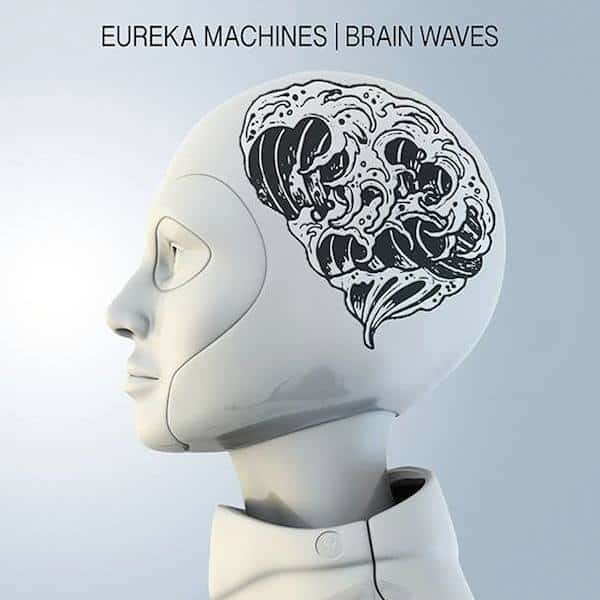 Eureka Machines Brain Waves