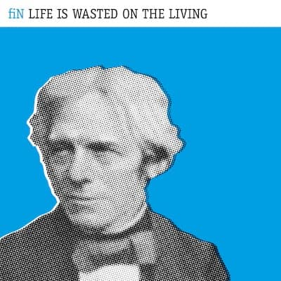 fiN_LifeIsWastedOnTheLiving_iTunes.indd