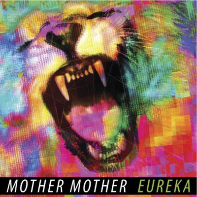 Mother_Mother_Eureka