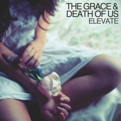 The_Grace_And_Death_Of_Us_Elevate